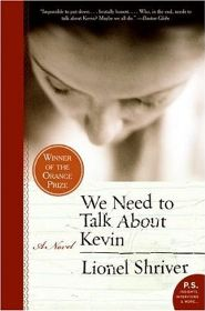 """We need to talk about Kevin"" by Lionel Shriver"