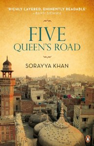 Five Queen's Road by Sorayya Khan
