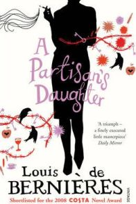"""A Partisan's Daughter"" – Louis de Bernieres"
