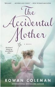 The Accidental Mother (Paperback) By (author) Rowan Coleman