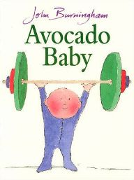 Avocado Baby (Paperback) By (author) John Burningham, Illustrated by John Burningham