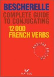 Bescherelle Complete Guide To Conjugating 12000 French Verbs By Bescherelle