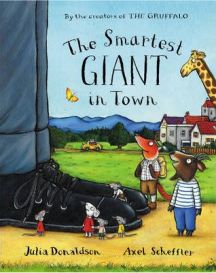 The Smartest Giant in Town By Julia Donaldson, Illustrated by Axel Scheffler