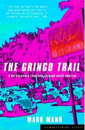 The Gringo Trail: A Darkly Comic Road-Trip Through South America (Paperback) by Mark Mann (Author)