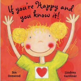 If You're Happy and You Know It! (Paperback) By (author) Jan Ormerod, Illustrated by Lindsey Gardiner ISBN 13: 9780192725516
