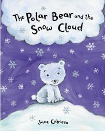 The Polar Bear and the Snow Cloud (Paperback) Illustrated by Jane Cabrera