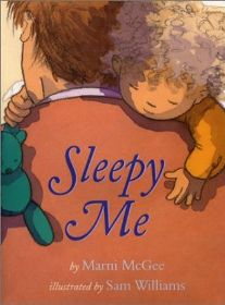 Sleepy ME By Marni McGee, Illustrated by Sam Williams