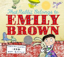 That Rabbit Belongs to Emily Brown, By Cressida Cowell, By Neal Layton