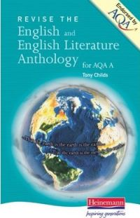 Revise the English Literature English Anthology for AQA A (GCSE English for AQA A) by Mr Tony Childs