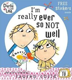 I'm Really Ever So Not Well (Charlie and Lola) by Lauren Child