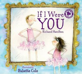 If I Were You By (author) Richard Hamilton, By (author) Babette Cole