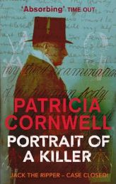 Portrait of a Killer: Jack the Ripper - Case Closed By Patricia Cornwell
