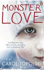 Monster Love By (author) Carol Topolski