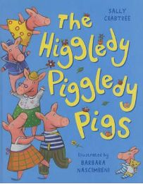 The Higgledy Piggledy Pigs By Sally Crabtree, Illustrated by Barbara Nascimbeni