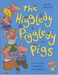 The Higgledy Piggledy Pigs By Sally Crabtree, Illustrated by Barbara Nascimbeni