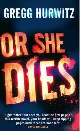 Or She Dies By (author) Gregg Hurwitz
