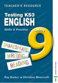 Testing KS3 English: Teacher Resource Year 9: Skills and Practice By Ray Barker, By Christine Moorcroft