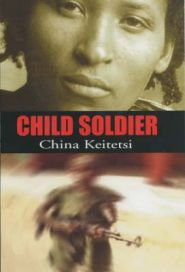 Child Soldier By (author) China Keitetsi