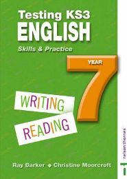 Testing KS3 English Skills and Practice Year 7 by Ray Barker and Christine Moorcroft