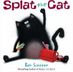 Splat the Cat By Rob Scotton, Illustrated by Rob Scotton