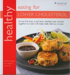 Healthy Eating for Lower Cholesterol: In Association with Heart UK, the Cholesterol Charity By Dan Green, By Catherine Collins