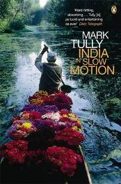 India in Slow Motion By Mark Tully, By Gillian Wright
