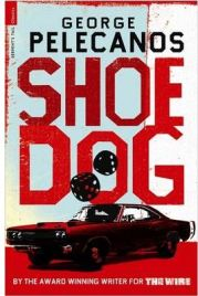 Shoedog (Serpent's Tail Classics) By George Pelecanos