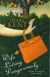 Wife Living Dangerously By (author) Debra Kent