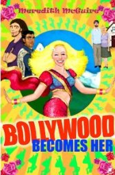 Bollywood Becomes Her by Meredith McGuire