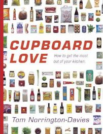 Cupboard Love: How to Get the Most Out of Your Kitchen (Hardback) By (author) Tom Norrington-Davies