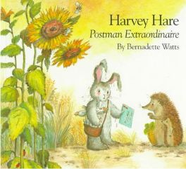 Harvey Hare: Postman Extraordinaire (Paperback) By (author) Bernadette Watts, Illustrated by Bernadette Watts