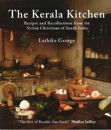 Kerala Kitchen: Recipes and Recollections from the Syrian Christians of South India By (author) Lathika George, book review