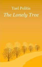 The Lonely Tree By Yael Politis