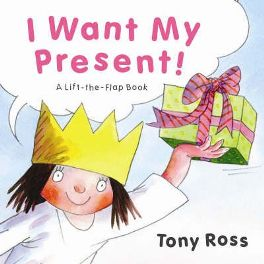 I Want My Present! By Tony Ross
