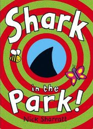 Shark in the Park By (author) Nick Sharratt