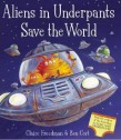 Aliens in Underpants Save the World by Claire Freedman and Ben Cort, book review