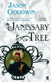 The Janissary Tree ('Yashim the Eunuch' Mystery)  By Jason Goodwin