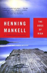 The Dogs of Riga: A Kurt Wallander Mystery (Kurt Wallander Mysteries) by Henning Mankell
