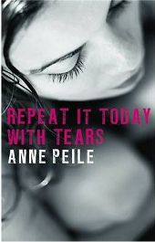 Repeat it Today with Tears By (author) Anne Peile