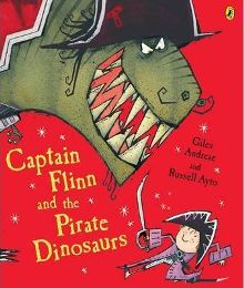Captain Flinn and the Pirate Dinosaurs (Picture Puffin) By Giles Andreae, Illustrated by Russell Ayto