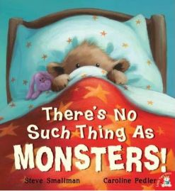 There's No Such Thing As Monsters By Steve Smallman, Illustrated by Caroline Pedler