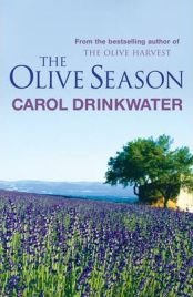The Olive Season: Amour, a New Life and Olives Too By Carol Drinkwater, book review
