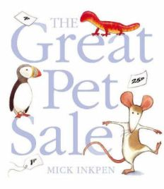 Great Pet Sale by Mick Inkpen, book review