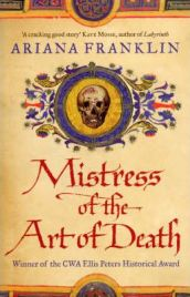 Mistress of the Art of Death By Ariana Franklin, book review