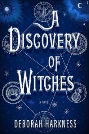 A Discovery of Witches By Deborah E. Harkness, book review