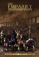 The Emissary - A Tale of Love, Vendetta and War by Aniruddha Bahal, book review
