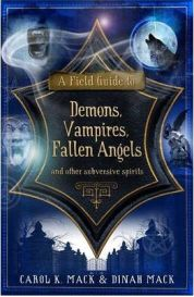 A Field Guide to Demons, Vampires, Fallen Angels: And Other Subversive Spirits By Carol K. Mack, By Dinah Mack, book review