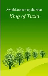 King of Tuzla By Arnold Jansen op de Haar, book review