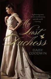 My Last Duchess by Daisy Goodwin, book review