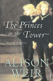 The Princes in the Tower By Alison Weir, book review